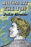 John Braine Room at the Top (20th Century Series)