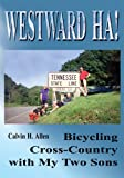 img - for Westward Ha!: Bicycling Cross-Country with My Two Sons book / textbook / text book