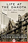 Life at the Dakota: New York's Most U...
