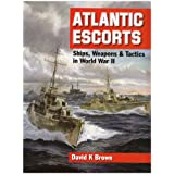 Atlantic Escorts: Ships, Weapons and Tactics in World War IIby D. K. Brown