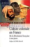 echange, troc  - Culture coloniale en France : De la Révolution française à nos jours