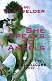 img - for She Speaks to Angels: YA Angel Thriller (AngelFire Chronicles Bk #1) book / textbook / text book