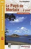 echange, troc FFRandonnée - Le Pays de Morlaix à pied : 38 promenades & randonnées