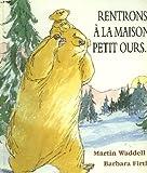 Rentrons � la maison, petit ours par Waddell
