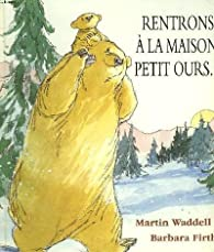 Rentrons à la maison, petit ours par Martin Waddell