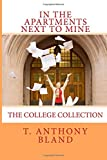 In The Apartments Next To Mine: The College Collection (Volume 1)