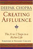 img - for Creating Affluence: The A-to-Z Steps to a Richer Life by Deepak Chopra (1998) Paperback book / textbook / text book
