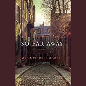 So Far Away: A Novel | [Meg Mitchell Moore]