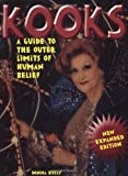Kooks: A Guide to the Outer Limits of Human Belief (0922915679) by Kossy, Donna