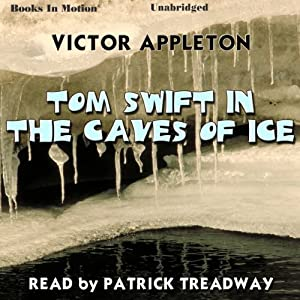Tom Swift in the Caves of Ice | [Victor Appleton]