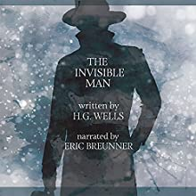 The Invisible Man Audiobook by H.G. Wells Narrated by Eric Bruenner