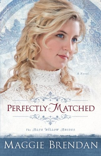 Image of Perfectly Matched: A Novel (The Blue Willow Brides) (Volume 3)
