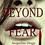 Beyond Fear | [Jacqueline Druga]