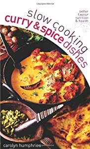 Slow Cooking Curry Spice Dishes by Foulsham