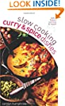 Slow Cooking Curries and Spicy Dishes...