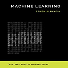 Machine Learning: The New AI: The MIT Press Essential Knowledge Series Audiobook by Ethem Alpaydi Narrated by Steven Menasche