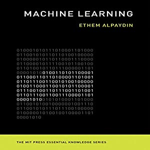 Machine Learning: The New AI Hörbuch