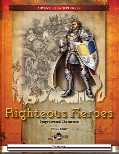 Righteous Heroes: Pregenerated Characters: Volume 1 (Righteous Crusade Adventure Path Plug-Ins)