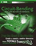 img - for By Reed Ghazala Circuit-Bending: Build Your Own Alien Instruments (ExtremeTech) (1st First Edition) [Paperback] book / textbook / text book