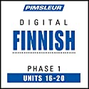 Finnish Phase 1, Unit 16-20: Learn to Speak and Understand Finnish with Pimsleur Language Programs Audiobook by  Pimsleur Narrated by  Pimsleur