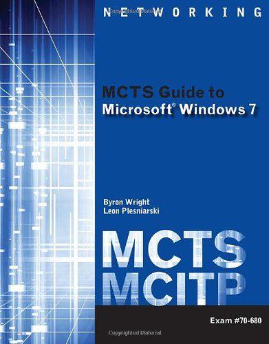 MCTS Guide to Microsoft Windows 7: Exam #70-680