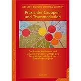 """Praxis der Gruppen- und Teammediation: Die besten Methoden & Visualisierungsvorschl�ge aus langj�hriger Mediationst�tigkeit. Mit DVDvon """"Al Weckert"""""""