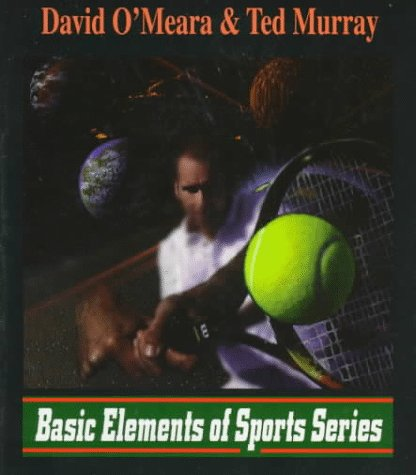 Tennis Unlimited (The Basic Elements of Sports Series), David J. O'Meara, Ted J. Murray