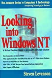 img - for Looking into Windows NT: A Before-You-Leap Guide to Microsoft's Network Solution (Amacom Series in Computers & Technology) book / textbook / text book