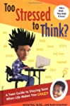 Too Stressed to Think?: A Teen Guide...