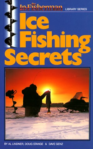 In-Fisherman Ice Fishing Secrets Book (In-Fisherman Library), by Al Lindner, Dave Genz, Doug Stange