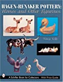 Hagen-Renaker Pottery: Horses and Other Figurines (Schiffer Design Books)