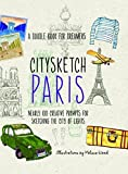img - for Citysketch Paris: Nearly 100 Creative Prompts for Sketching the City of Lights by Lo, Michelle, Meehan, Monica, Shurvell, Joanne, Wood, Meliss (2014) [Flexibound] book / textbook / text book