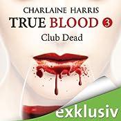 Club Dead (True Blood 3) | Charlaine Harris