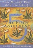 The Fifth Agreement: A Practical Guide to Self-Mastery   [5TH AGREEMENT] [Paperback]