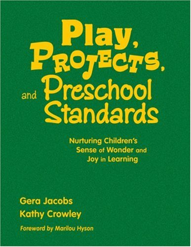 Play, Projects, and Preschool Standards: Nurturing Children's Sense of Wonder and Joy in Learning