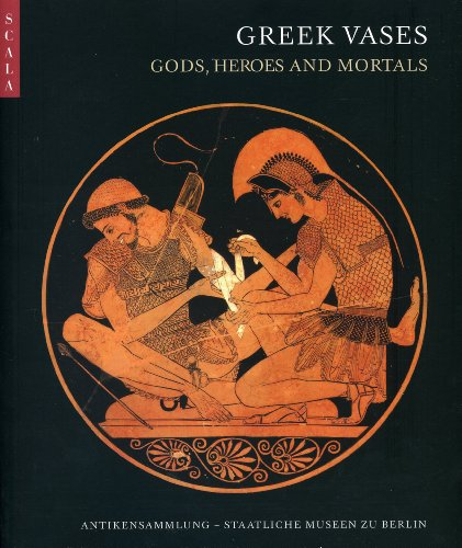 Greek Vases Gods, Heroes, and Mortals /Anglais