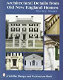 img - for Architectural Details from Old New England Homes book / textbook / text book