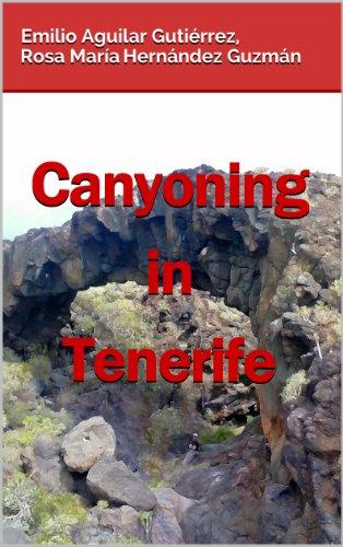 Emilio Aguilar Gutiérrez - Canyoning in Tenerife (Spanish Edition)