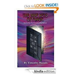 Free Kindle Book: The Nine Keys of Magic (Volume One of the Chronicles of the Myrkron), by Timothy Woods. Publication Date: July 23, 2011