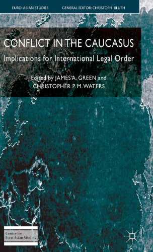 Conflict in the Caucasus: Implications for International Legal Order (Euro-Asian Studies)