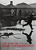 L'Art sans art d'Henri Cartier-Bresson (French Edition) (2081208105) by Jean-Pierre Montier