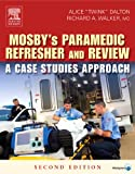 Mosbys Paramedic Refresher and Review: A Case Studies Approach