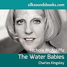 The Water Babies (       UNABRIDGED) by Charles Kingsley Narrated by Nicola McAuliffe