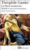 echange, troc Théophile Gautier - La Morte amoureuse - Avatar et autres récits fantastiques