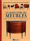 echange, troc Collectif - Le grand livre des meubles. Reconnaître les styles du XVIe au XXe siècle