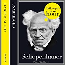 Schopenhauer: Philosophy in an Hour (       UNABRIDGED) by Paul Strathern Narrated by Jonathan Keeble
