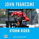 Storm Rider (       UNABRIDGED) by John Francome Narrated by Jonathan Keeble