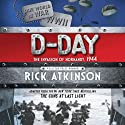 D-Day: The Invasion of Normandy, 1944 Audiobook by Rick Atkinson Narrated by Jason Culp
