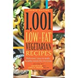 1,001 Low-Fat Vegetarian Recipes: Delicious, Easy-to-Make, Healthy Meals for Everyone ~ Linda R. Yoakam