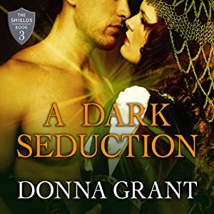 A Dark Seduction: Shields, Book 3 | [Donna Grant]